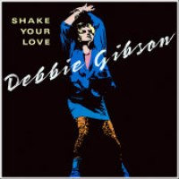 "Debbie Gibson - ""Shake Your Love"""