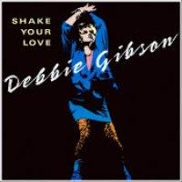 "Debbie Gibson - ""Shake Your Love"""