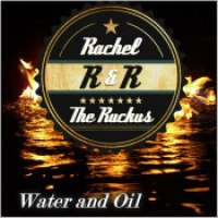 "Rachel & The Ruckus - ""Water & Oil"""