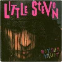 """Little Steven - """"Bitter Fruit"""""""