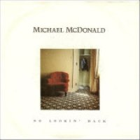 """Michael McDonald - """"No Lookin' Back"""""""
