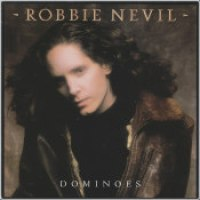 "Robbie Nevil - ""Dominoes"""