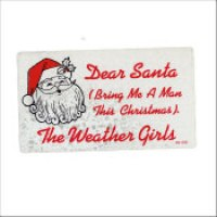 "The Weather Girls - ""Dear Santa (Bring Me A Man This Christmas)"""