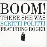 """Scritti Politti - """"Boom! There She Was"""""""