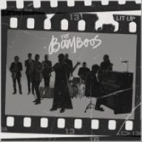 "The Bamboos - ""Lit Up"""