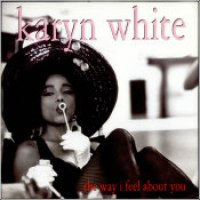 "Karyn White - ""The Way I Feel About You"""