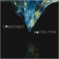 "Overstreet - ""Wasted Time"""