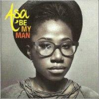 """Asa - """"Be My Man"""""""