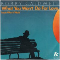 "Bobby Caldwell - ""What You Won't Do For Love"""