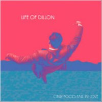 "Life Of Dillon - ""Only Fools Fall In Love"""