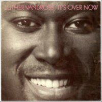 "Luther Vandross - ""It's Over Now"""