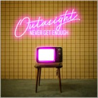 "Outasight - ""Never Get Enough"""