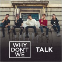"Why Don't We - ""Talk"""