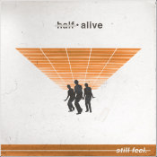 "Half.Alive - ""Still Feel."""