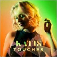 """KATIS - """"Touches"""""""