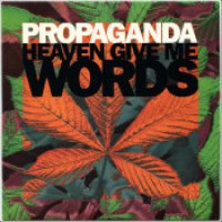 "Propaganda - ""Heaven Give Me Words"""