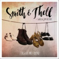 "Smith & Thell - ""Forgive Me Friend"""