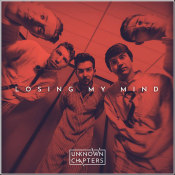 """Unknown Chapters - """"Losing My Mind"""""""
