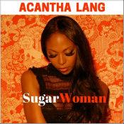 "Acantha Lang - ""SugarWoman"""
