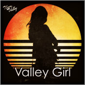 "Neon Valley - ""Valley Girl"""