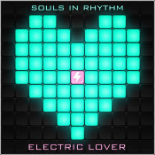 "Souls In Rhythm - ""Electric Lover"""