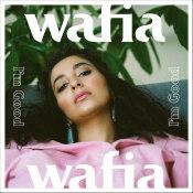 """Wafia - """"I'm Good"""""""