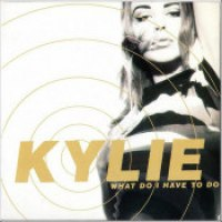 "Kylie Minogue - ""What Do I Have To Do?"""