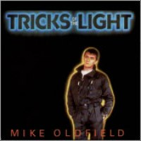 "Mike Oldfield - ""Tricks Of The Light"""
