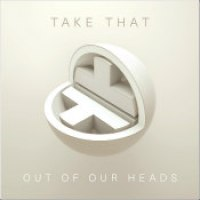 "Take That - ""Out Of Our Heads"""