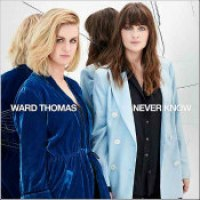 "Ward Thomas - ""Never Know"""