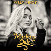 "Marlene Oak - ""Slip Away"""