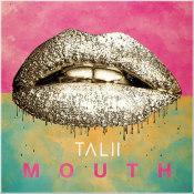 "Talii - ""Mouth"""