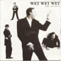 """Wet Wet Wet - """"Lip Service"""""""
