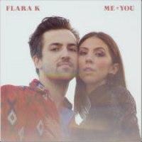 """FLARA K - """"Me And You"""""""