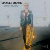 "Spencer Ludwig - ""Watch Me Walk"""