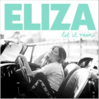 "Eliza Doolittle - ""Let It Rain"""