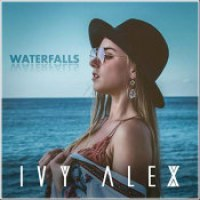 "Ivy Alex - ""Waterfalls"""