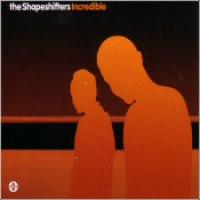 "The Shapeshifters - ""Incredible"""