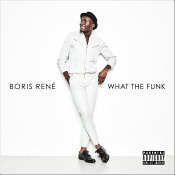"Boris René - ""What The Funk"""