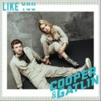 """Cooper & Gatlin - """"Like You"""""""