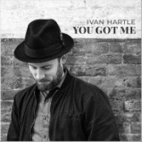 "Ivan Hartle - ""You Got Me"""