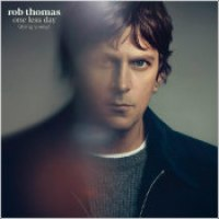 "Rob Thomas - ""One Less Day (Dying Young)"""
