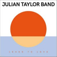 "Julian Taylor Band - ""Learn To Love"""