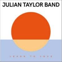 "Julian Taylor Band - ""Learn To Love"""
