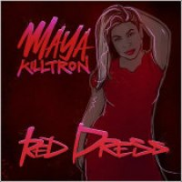 "Maya Killtron - ""Red Dress"""