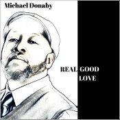 "Michael Donaby - ""Real Good Love"""