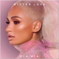 """Pia Mia - """"Bitter Love"""""""