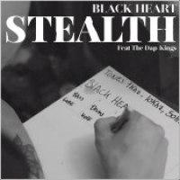 "Stealth ft. The Dap Kings - ""Black Heart"""