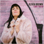 "Olivia Brown - ""I Gave You Up"""