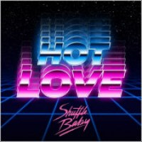 """Shuffle Baby - """"Hot Love"""""""